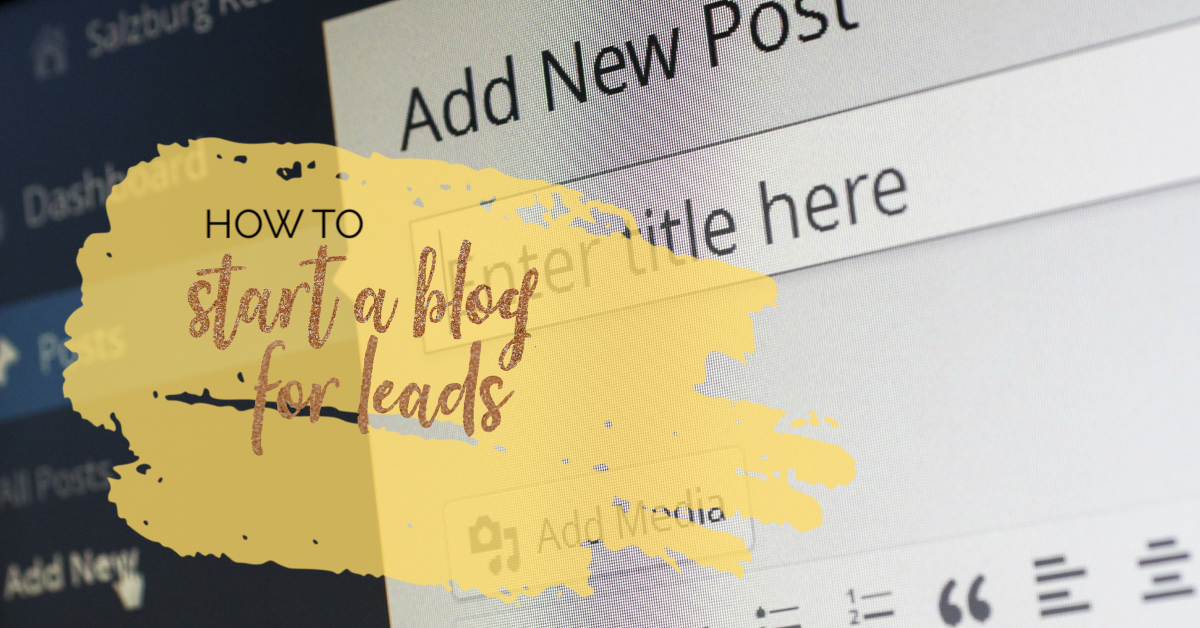 How to Start a Blog to Get Leads